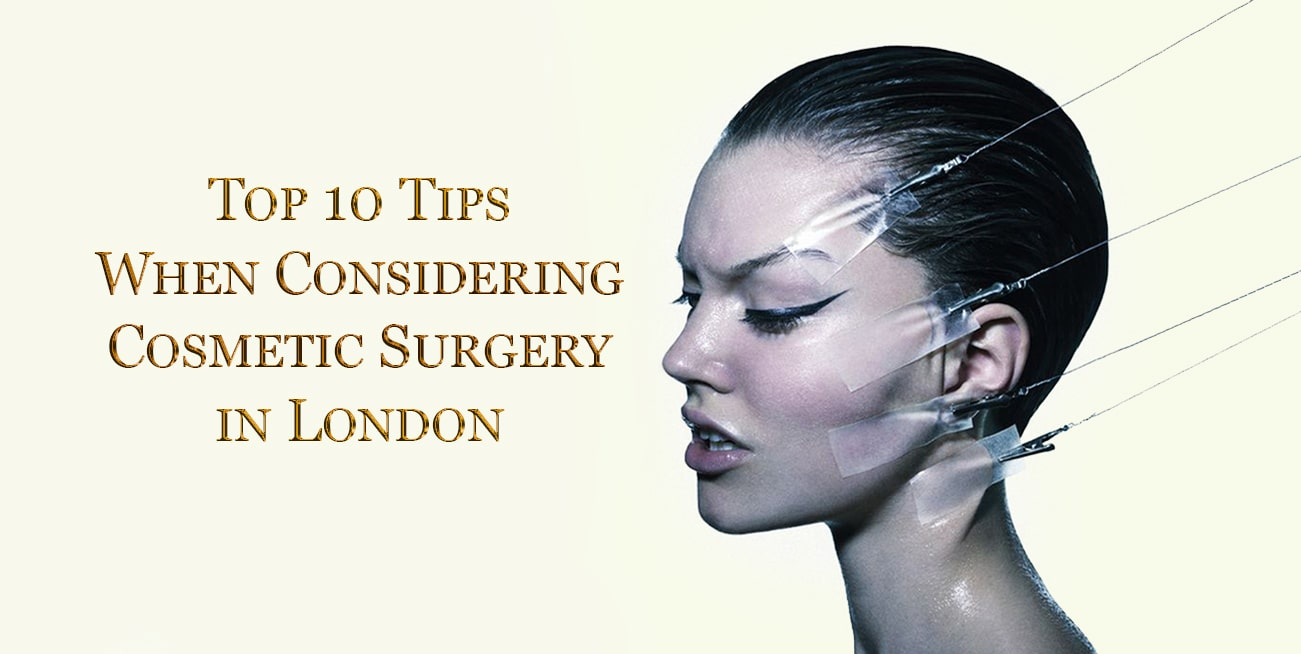 Top 10 Tips When Considering Cosmetic Surgery in London