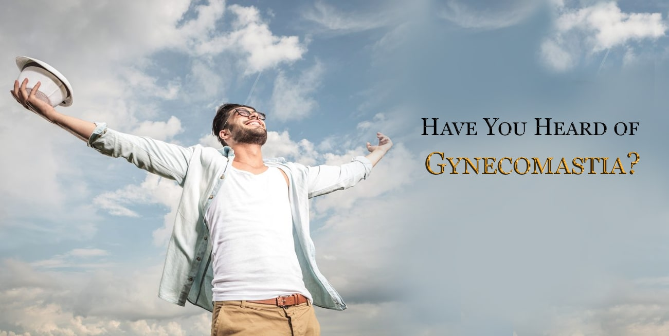 Have You Heard of Gynecomastia?