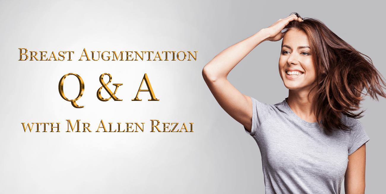 Breast Augmentation Q & A with Dr Allen Rezai